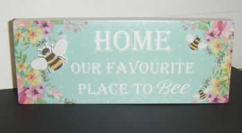 Home Our Favourite Place To Bee - Freestanding Block