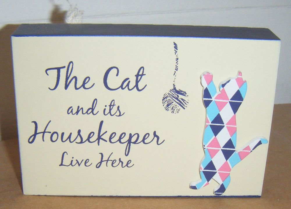 The Cat And It's Housekeeper Live Here - Freestanding Block