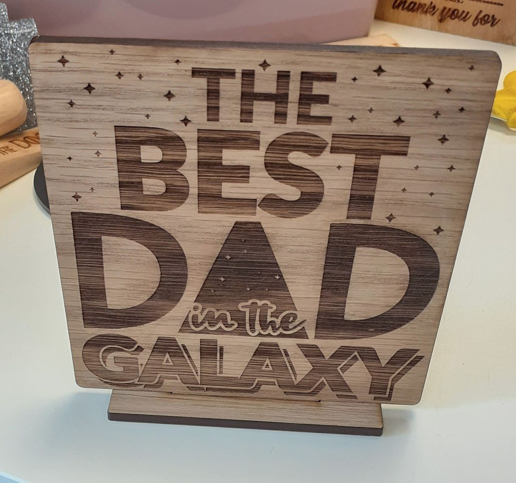 The Best Dad in the Galaxy - Wooden Laser Engraved Sign