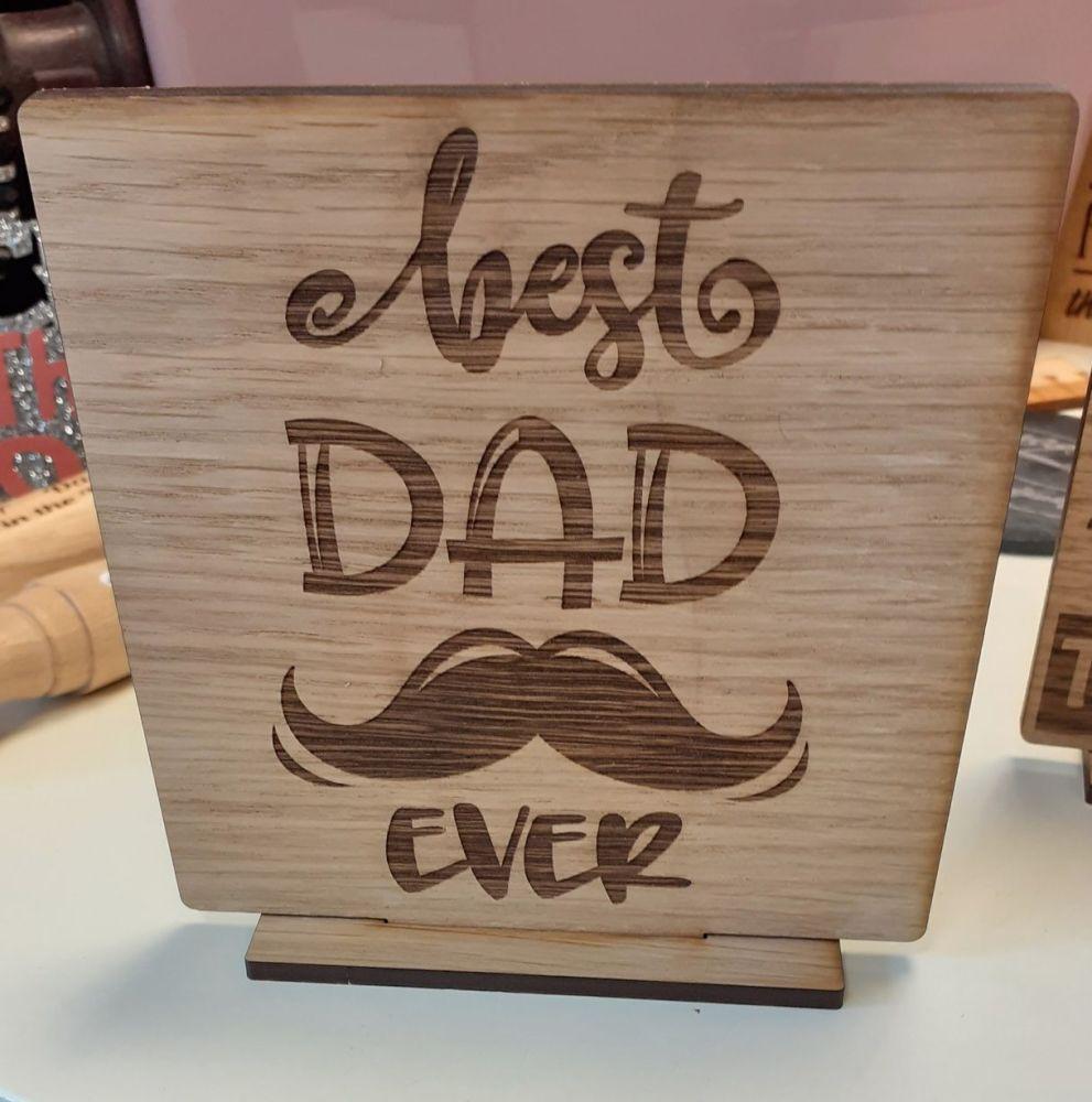 Best Dad Ever - Wooden Laser Engraved Sign