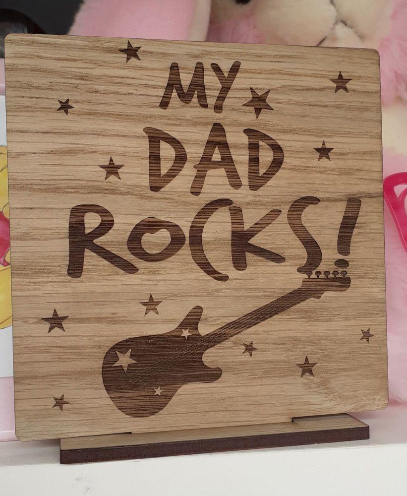 My Dad Rocks  - Wooden Laser Engraved Sign