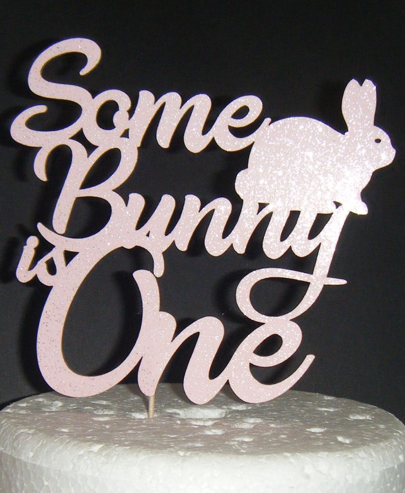 Some Bunny Is One Cake Topper