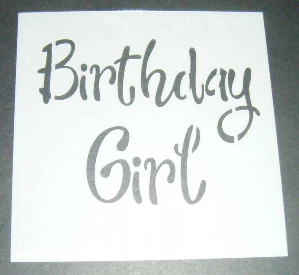 Birthday Girl - Cake Decorating Stencil Airbrush Mylar Polyester Film