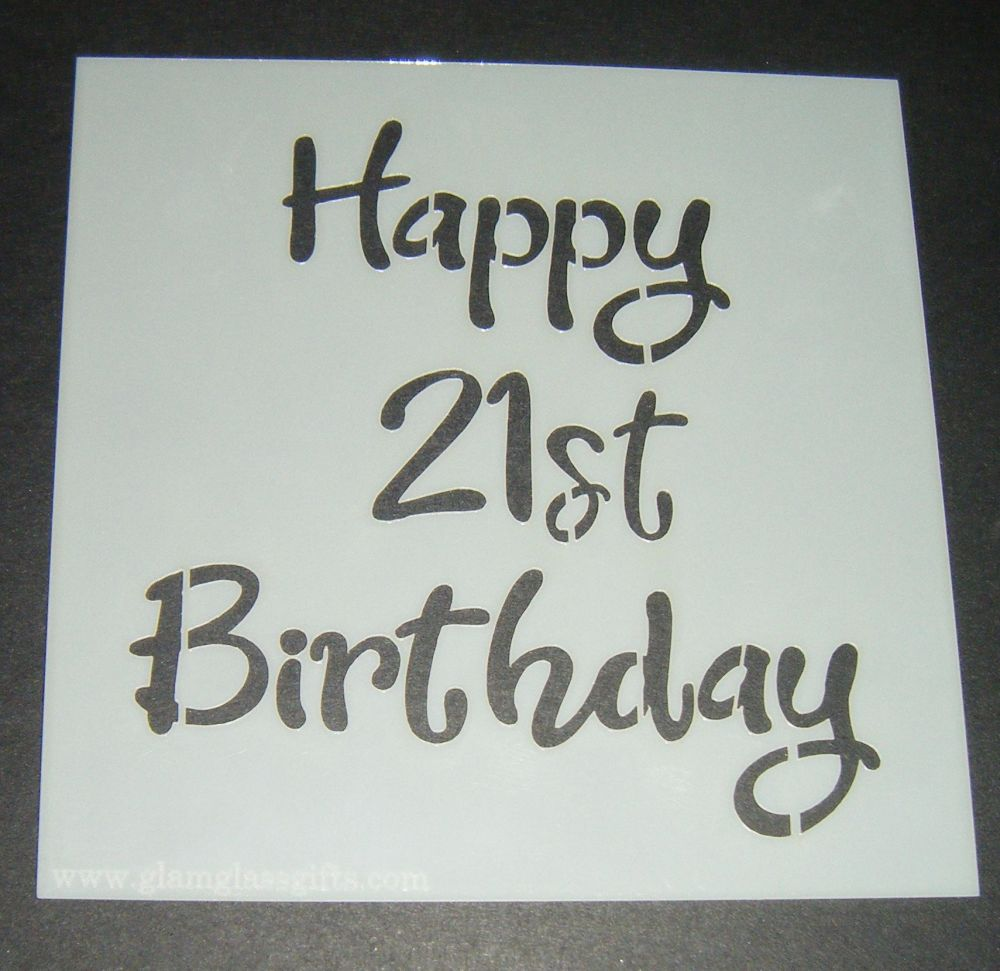 Happy 21st Birthday  - Cake Decorating Stencil Airbrush Mylar Polyester Fil