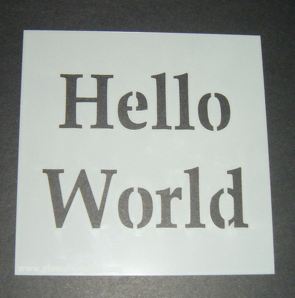 Hello World - Cake Decorating Stencil Airbrush Mylar Polyester Film