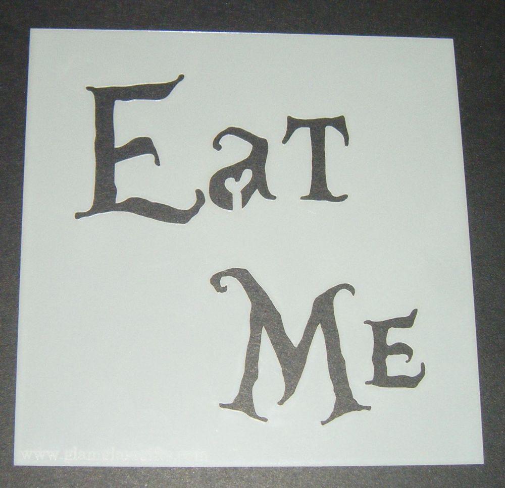 Eat Me - Cake Decorating Stencil Airbrush Mylar Polyester Film