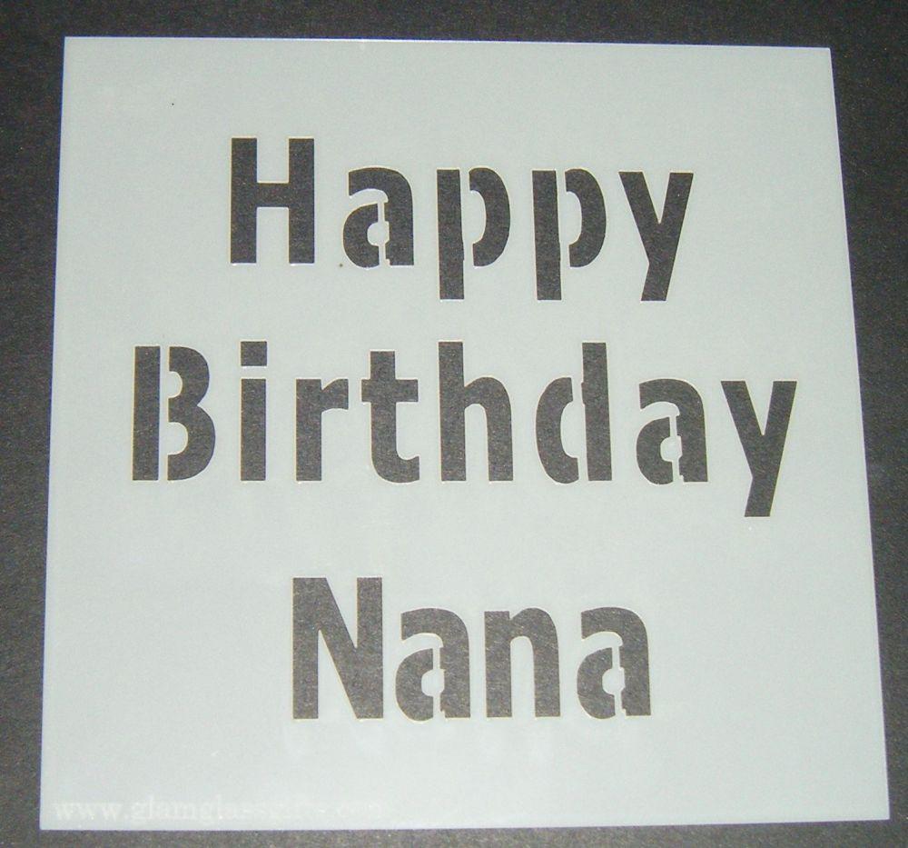 Happy Birthday Nana - Cake Decorating Stencil Airbrush Mylar Polyester Film