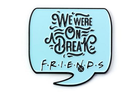 Friends - We Were On A Break Enamel Pin Badge