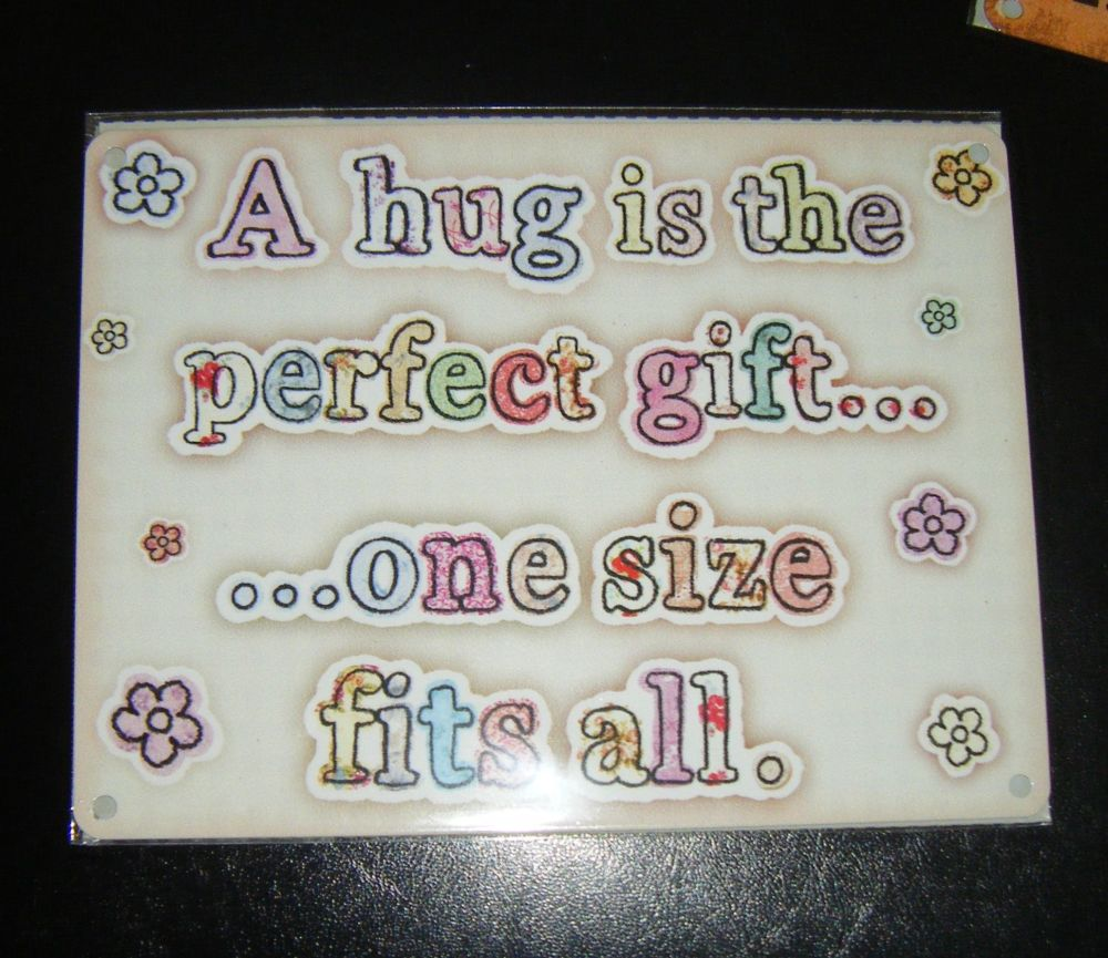 A Hug Is The Perfect Gift Metal Wall Sign