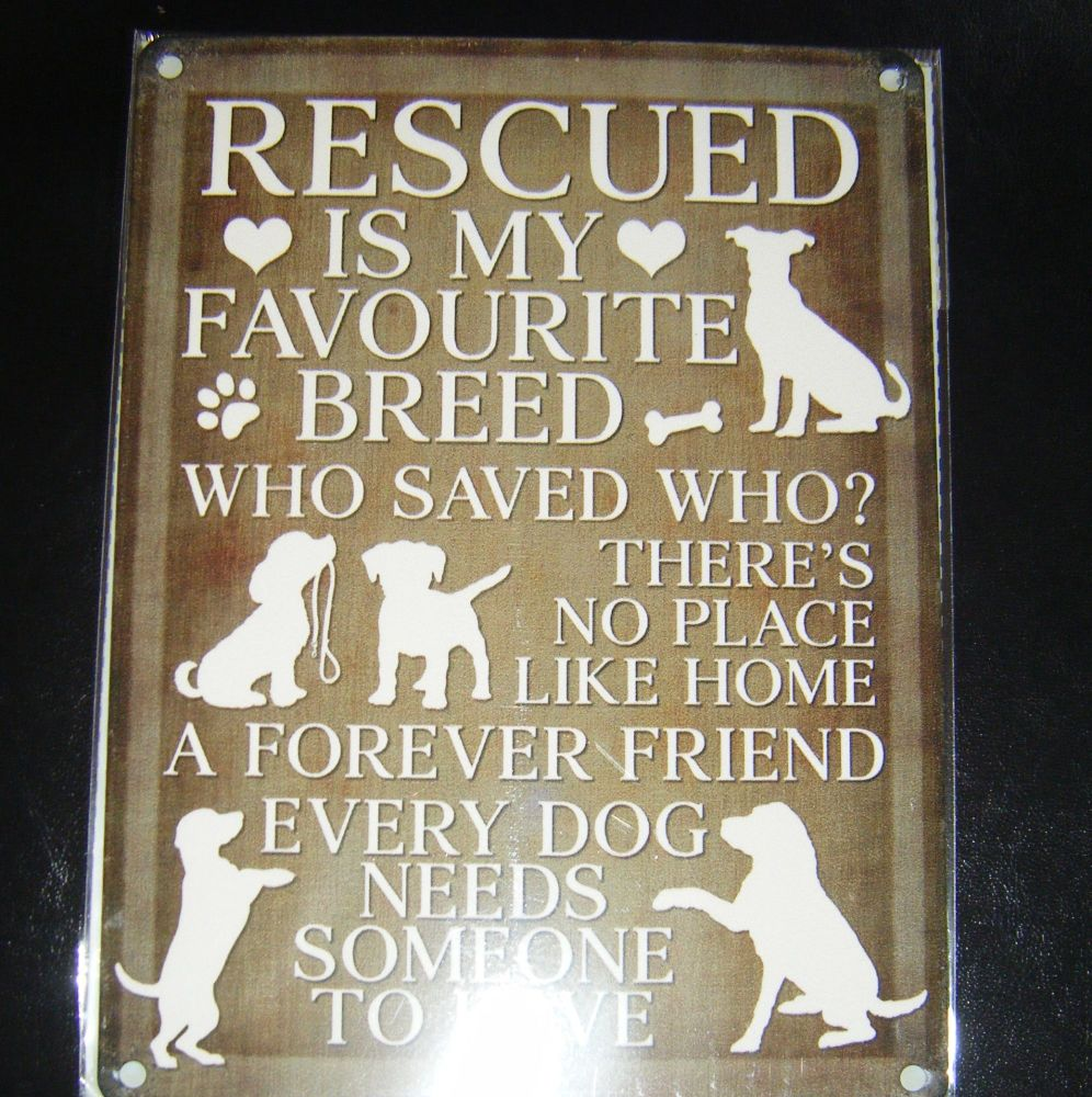 Rescued Is My Favourite Breed  - Dog Metal Wall Sign