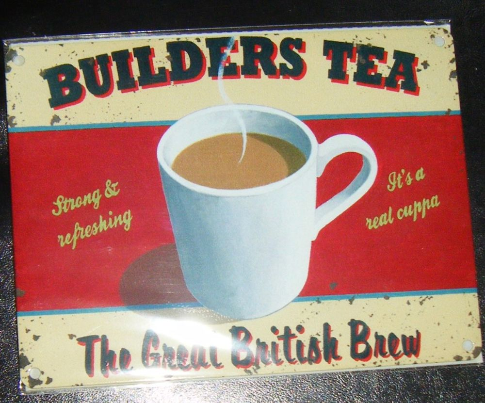 Builders Tea - Great British Brew Metal Wall Sign