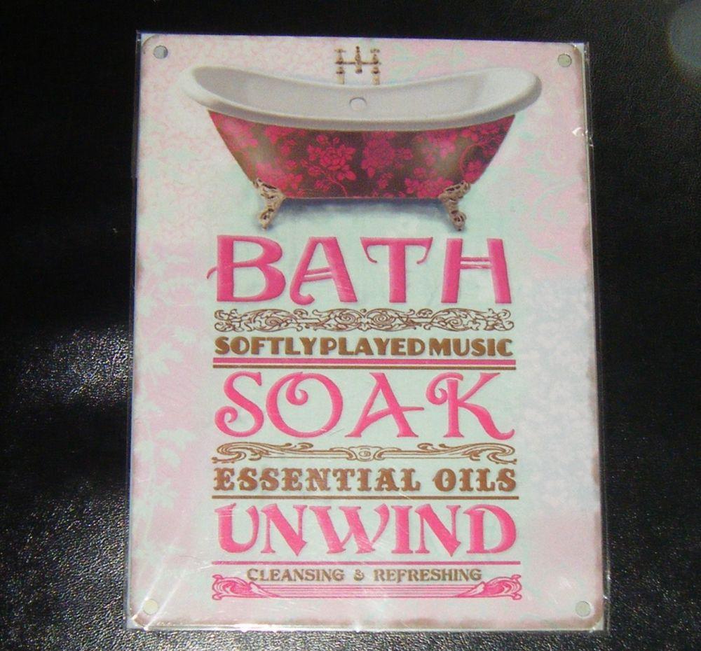 Bath Soak Unwind Bathroom Metal Wall Sign