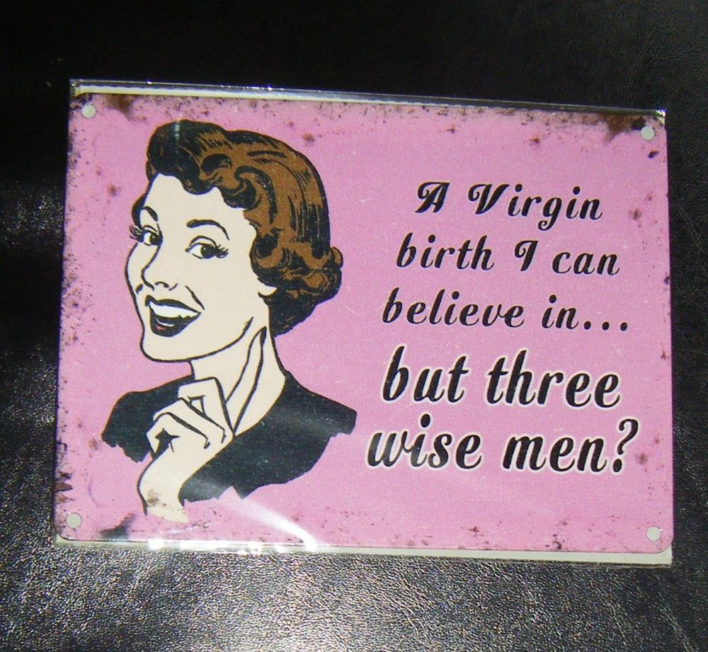 Virgin Birth I can Believe In But.... Metal Wall Sign
