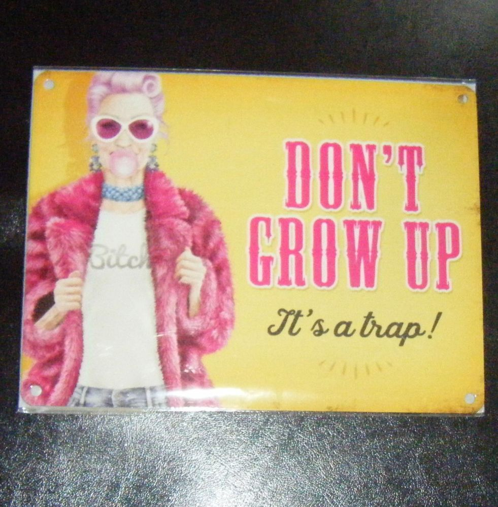 Don't Grow Up It's Trap Metal Wall Sign