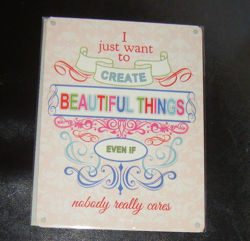 Create Beautiful Things - Crafters Metal Wall Sign