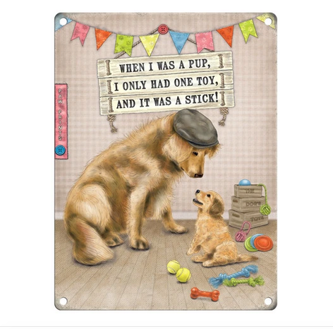 When I was A Pup....Funny Metal Wall Sign