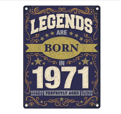 Legends Are Born In 1971 Fun Metal Wall Sign