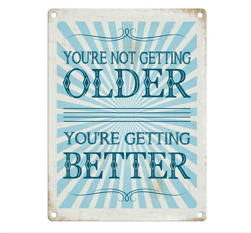Your Not Getting Older...Fun Metal Wall Sign
