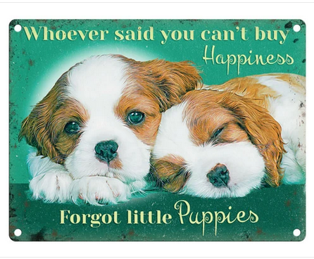 Whoever Said You Can't Buy Happiness Forgot Little Puppies Funny Metal Wall Sign