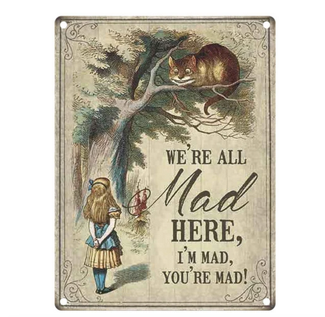 Alice In Wonderland Vintage Style Metal Wall Sign - We're All Mad Here