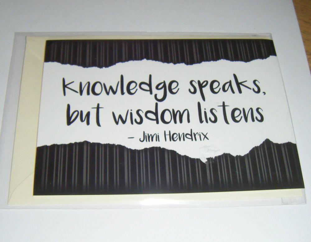 Knowledge Speaks.. - Greeting Card Blank Inside