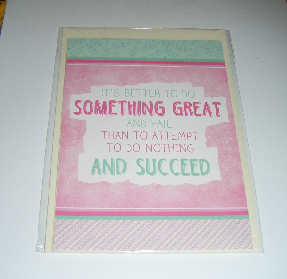 Better to Have Done Something Great... - Greeting Card Blank Inside