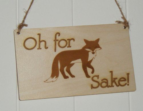 Oh for (fox) Sake wooden plaque