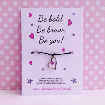 Be Bold Be Brave Be You - Wish/Friendship Bracelet