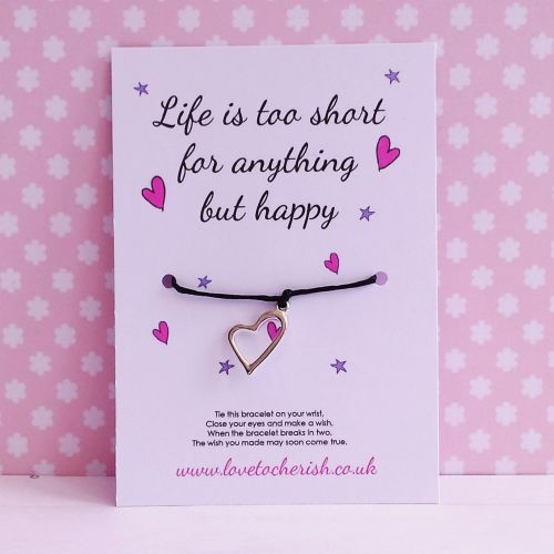 Life Is Too Short For Anything But Happy - Wish/Friendship Bracelet