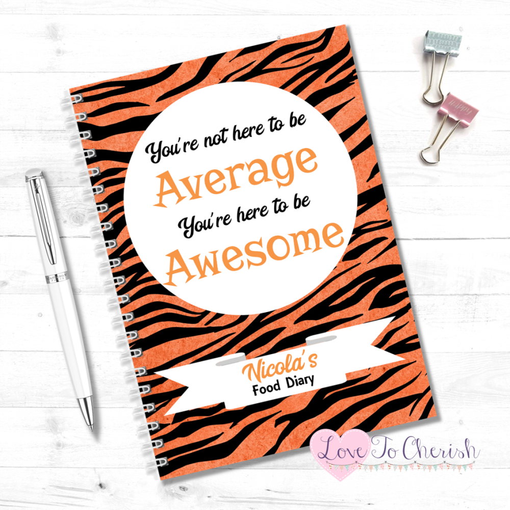 You're not here to be Average.  You're here to be Awesome - Tiger Print Per