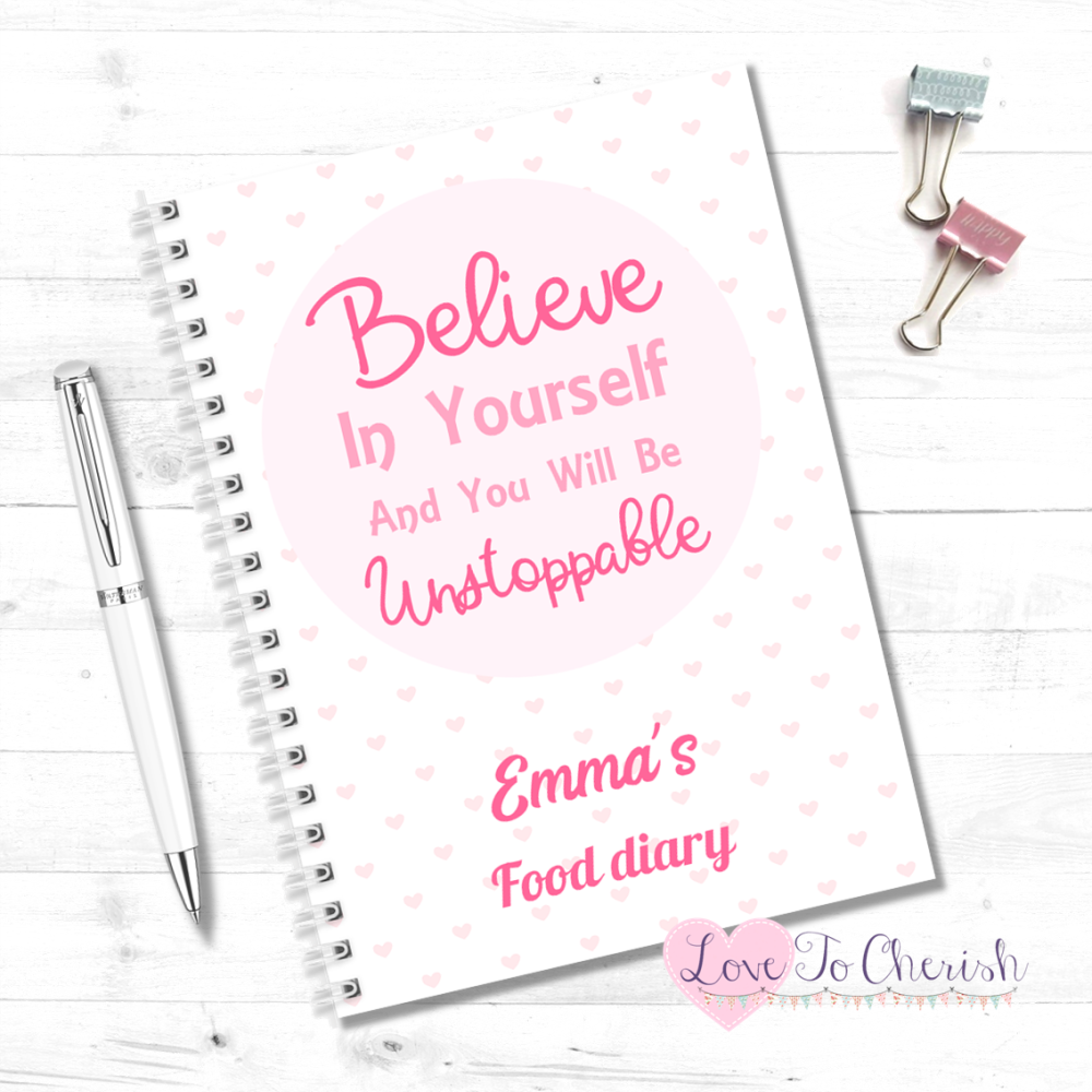 Believe In Yourself And You Will Be Unstoppable - Personalised Food Diary  