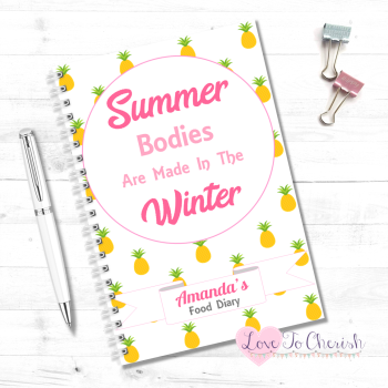 Summer Bodies Are Made In The Winter - Personalised Food Diary