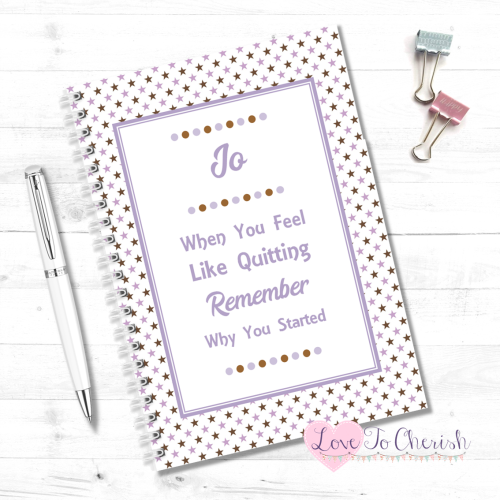 When You Feel Like Quitting Remember Why You Started (Lilac) - Personalised