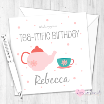 Tea-rrific Tea Pot Personalised Birthday Card
