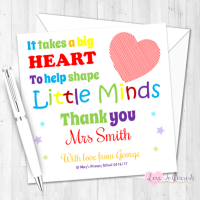 It Takes A Big Heart To Help Shape Little Minds Teacher Personalised Card
