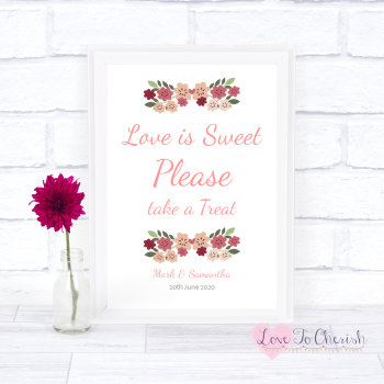 Vintage Floral/Shabby Chic Flowers - Love Is Sweet - Wedding Sign