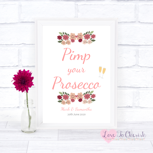 Pimp Your Prosecco Wedding Sign - Vintage Floral/Shabby Chic Flowers | Love