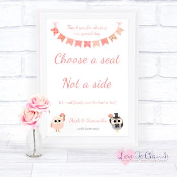 Bride & Groom Cute Owls & Bunting Peach - Choose A Seat Not A Side - Wedding Sign
