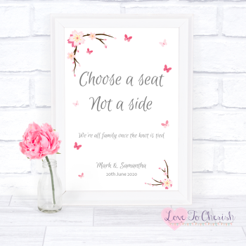 Cherry Blossom & Butterflies - Choose A Seat Not A Side - Wedding Sign