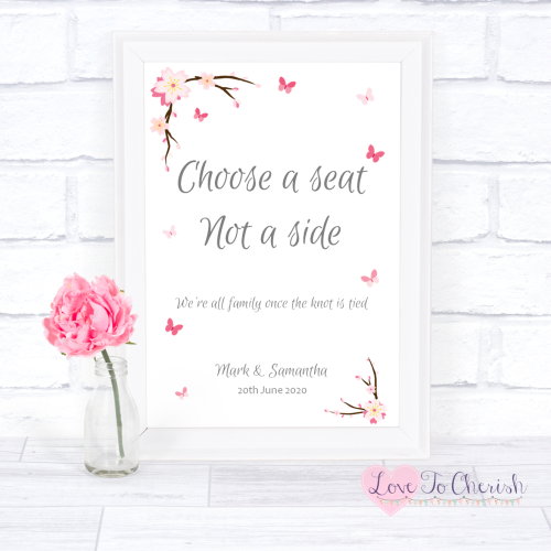Choose A Seat Not A Side Wedding Sign - Cherry Blossom & Butterflies | Love