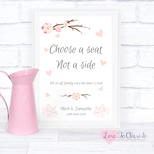 Choose A Seat Not A Side Wedding Sign - Cherry Blossom & Pink Hearts | Love