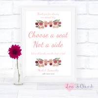 Vintage Floral/Shabby Chic Flowers -  Choose A Seat Not A Side - Wedding Sign