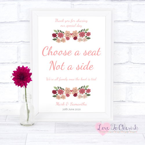 Choose A Seat Not A Side Wedding Sign - Vintage Floral/Shabby Chic Flowers