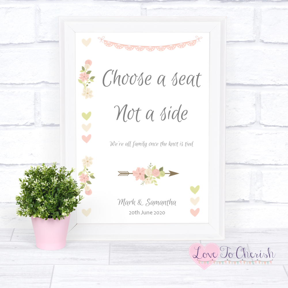 Choose A Seat Not A Side Wedding Sign - Vintage Flowers & Hearts | Love To