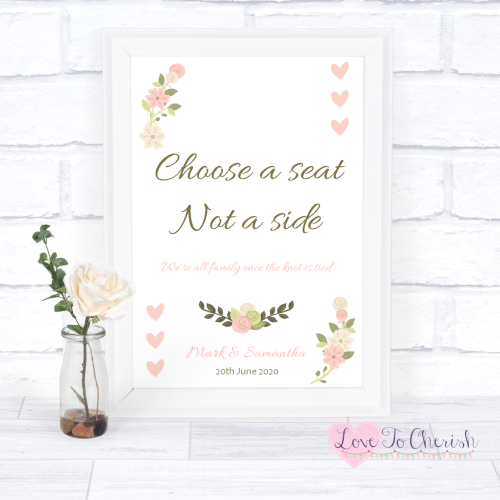 Choose A Seat Not A Side Wedding Sign - Vintage/Shabby Chic Flowers & Pink