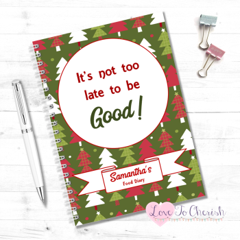 It's not too late to be Good! -  Personalised Christmas Food Diary