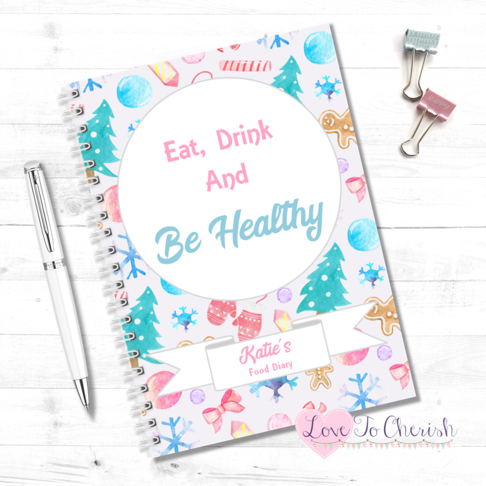 Eat Drink and Be Healthy-  Personalised Christmas Food Diary