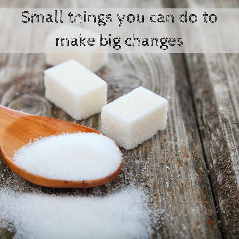 Small things you can do to make big changes