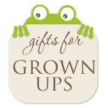 Gifts for Grown Ups