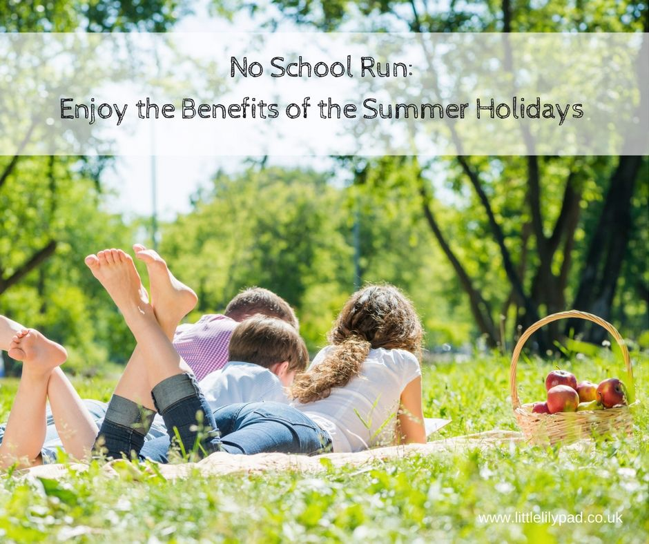 LLP - No School Run- Enjoy the Benefits of the Summer Holidays